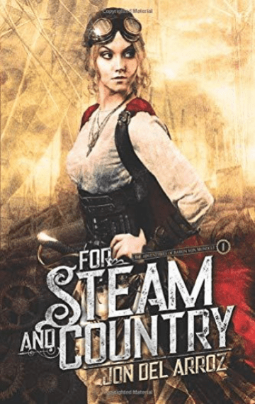 For Steam And Country (Adventures of Baron Von Monocle 1)
