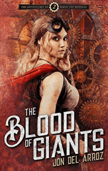 The Blood Of Giants (Adventures Of Baron Von Monocle 2)