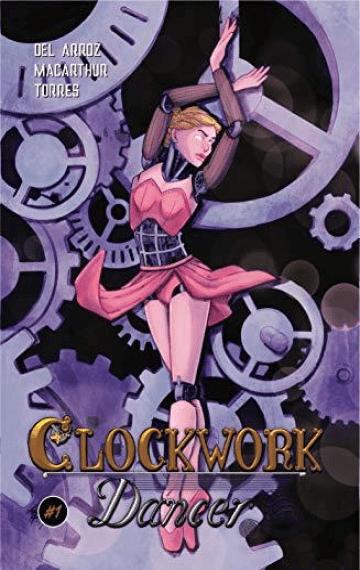 Clockwork Dancer Issue #1